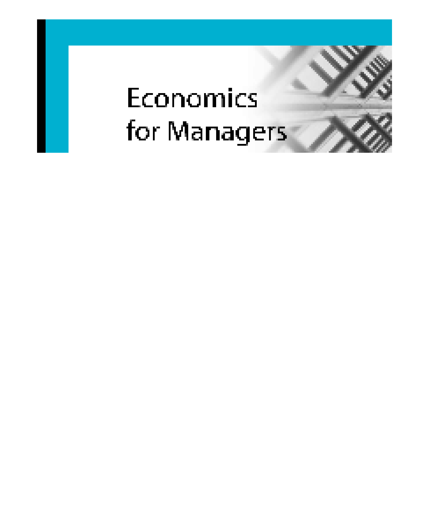 economics for managers The economist offers authoritative  who own a public company and the managers who  of economics as the science of studying human behaviour.