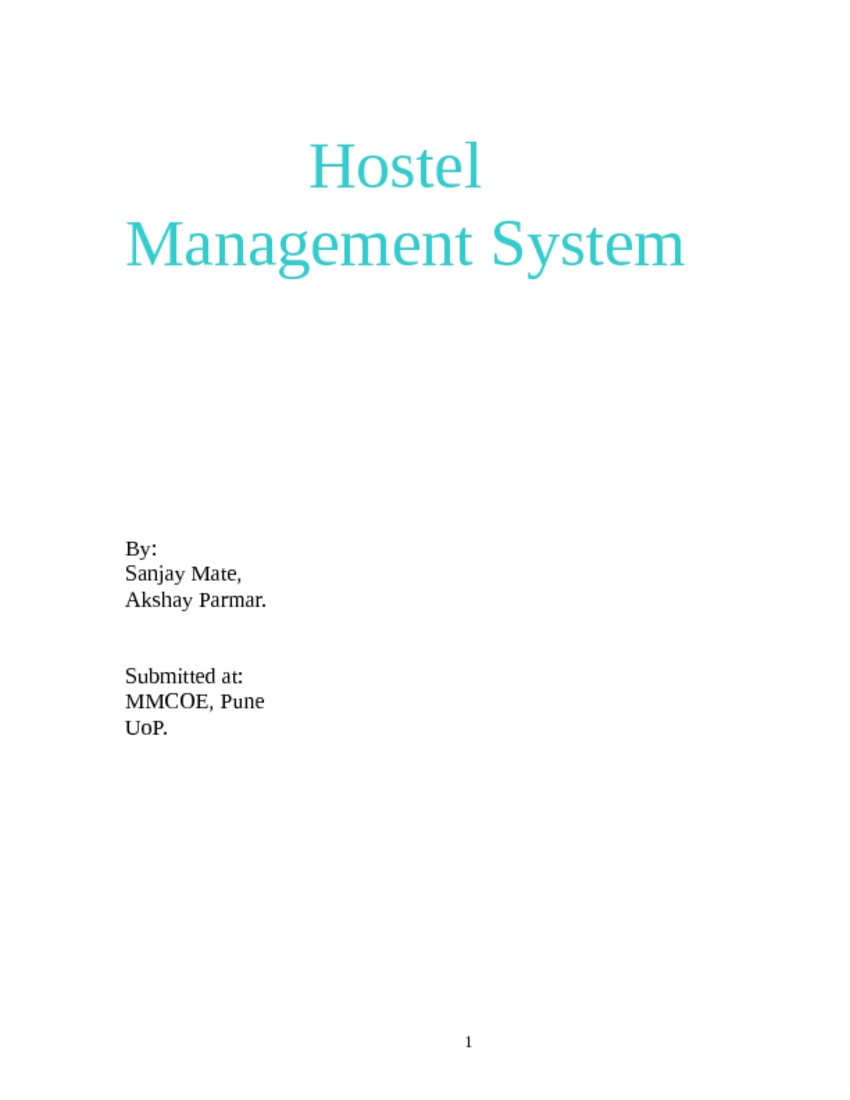hostel management system proposal Hostel management system (hms) is a system which helps in managing various activities in the hostel according to miss azlinda binti alias (officer accommodation office), the previous system used in inti is called room master.