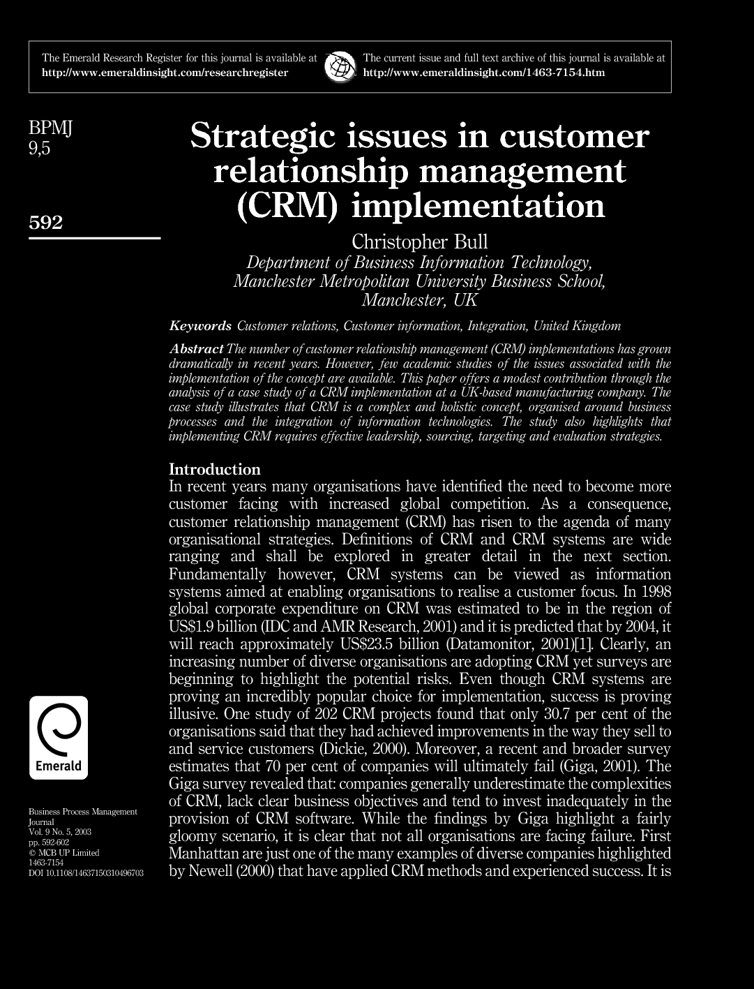 "literature review of crm project of ibm Before analyzing the literature related to customer satisfaction, it would be feasible to review these two terms separately according to business dictionary the term 'customer' is defined as ""a party that receives or consumes products (goods or services."
