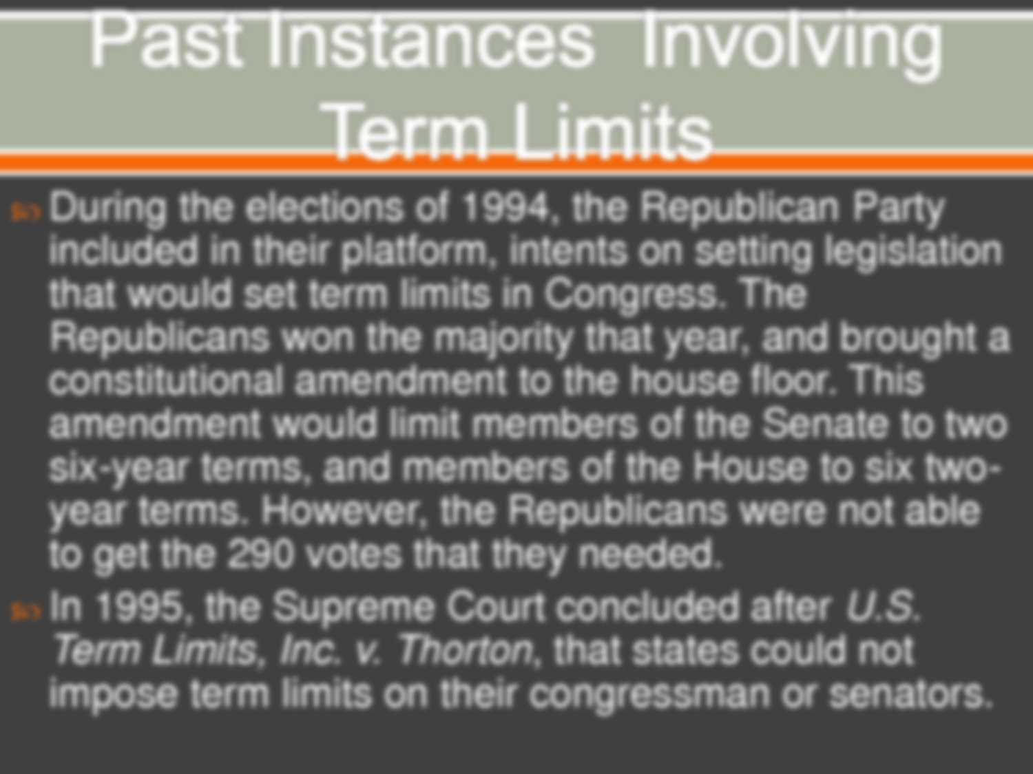 congressional term limits The irony of establishing term limits: in order to place term limits on members of the us house of representatives or senate any proposal to do so would need to be ratified bya majority of members of the us house of representatives and the us senate this would be asking the members of congress to restrict themselves by hampering their.