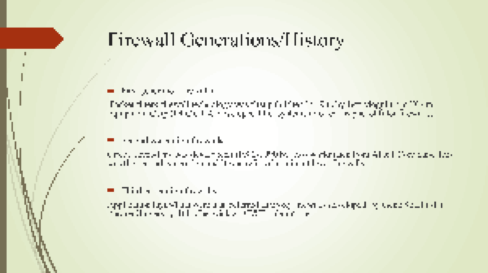 an introduction to the history of firewall The first ever firewalls used were of packet filtering type only as the trends of  network threats started changing, so did the firewall building.